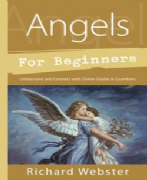 Angels For Beginners - Richard Webster